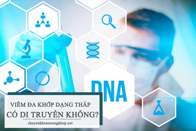 Bệnh viêm đa khớp dạng thấp có di truyền không?