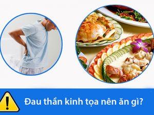 Tư vấn đau dây thần kinh tọa nên ăn gì và không nên ăn gì tốt?