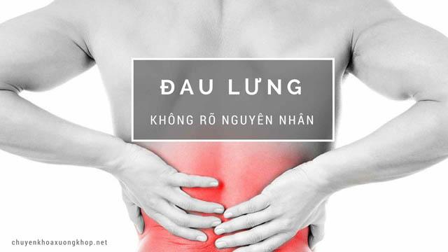 Đau lưng không rõ nguyên nhân là bệnh gì?