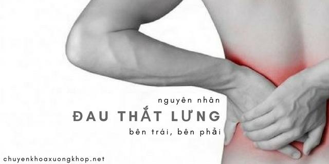 Những nguyên nhân nào gây đau thắt lưng bên trái, bên phải?