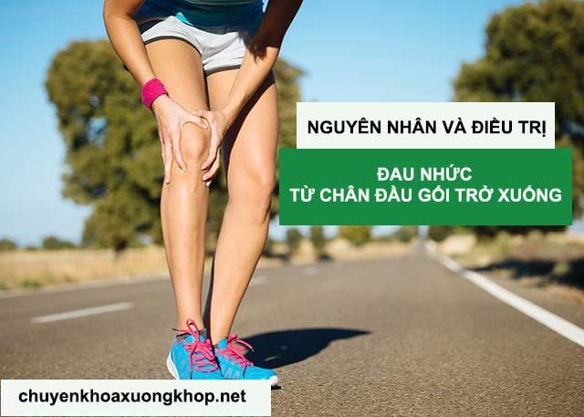 Nguyên nhân và cách điều trị đau nhức chân từ đầu gối trở xuống