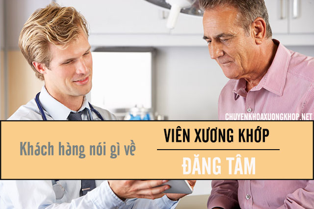 Ý kiến khách hàng về viên xương khớp Đăng Tâm
