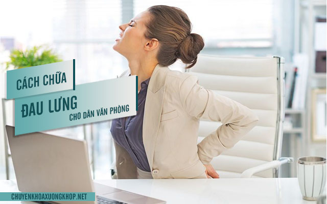 Ngồi văn phòng đau lưng là bệnh gì?